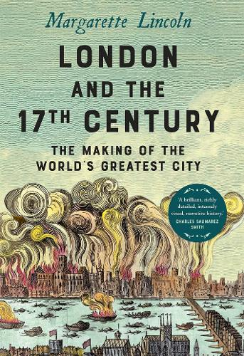 London and the Seventeenth Century: The Making of the World's Greatest City (Hardback)