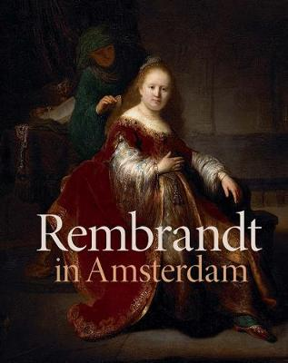 Rembrandt in Amsterdam: Creativity and Competition (Hardback)