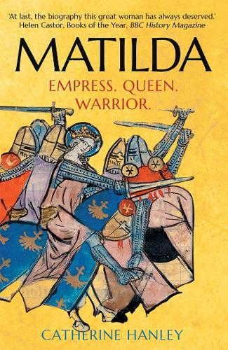 Matilda: Empress, Queen, Warrior (Paperback)