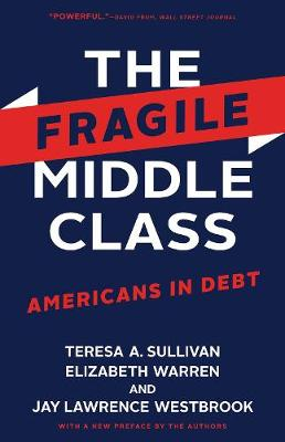 The Fragile Middle Class: Americans in Debt (Paperback)