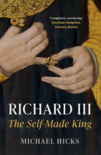 Richard III: The Self-Made King (Paperback)
