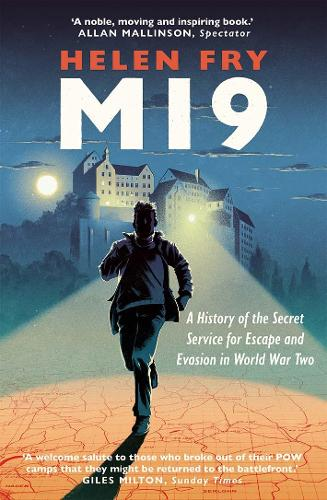 MI9: A History of the Secret Service for Escape and Evasion in World War Two (Paperback)