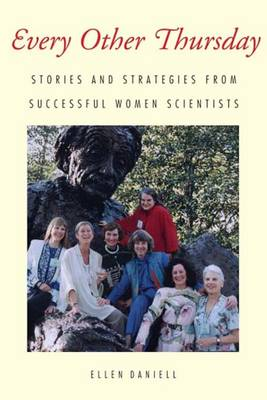 Every Other Thursday: Stories and Strategies from Successful Women Scientists (Paperback)