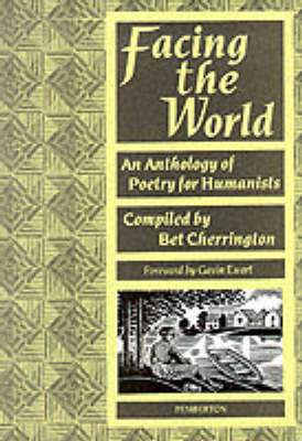 Facing the World: Anthology of Poetry for Humanists (Paperback)