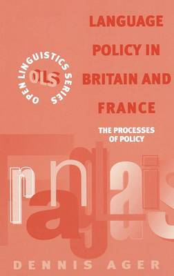 Language Policy in Britain and France: The Processes of Policy - Open Linguistics S. (Hardback)