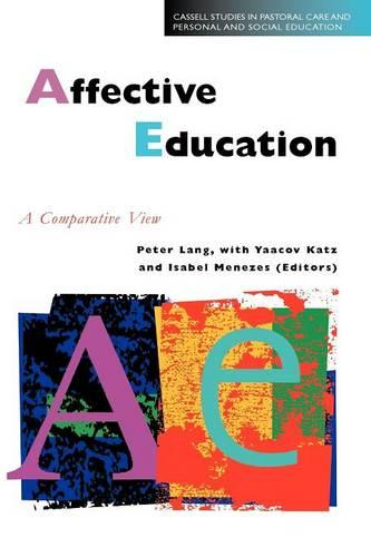 Affective Education: A Comparative View - Cassell Studies in Pastoral Care & Personal & Social Education (Paperback)