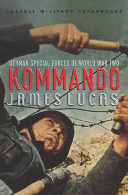 Kommando: German Special Forces of World War Two - Cassell Military Paperbacks (Paperback)