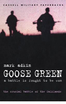 Goose Green: A Battle is Fought to be Won (Paperback)