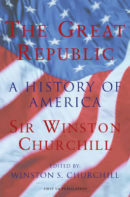 The Great Republic: A History of America (Hardback)