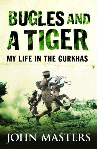 Bugles and a Tiger: My life in the Gurkhas - W&N Military (Paperback)