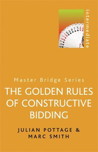 Golden Rules of Constructive Bidding - Master Bridge (Paperback)