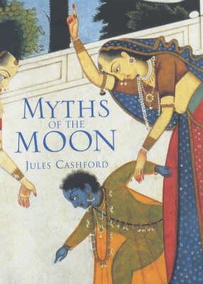 Moon: Myth and Image (Hardback)