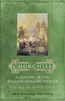The Age of Revolution - History of the English Speaking Peoples v. 3 (Paperback)