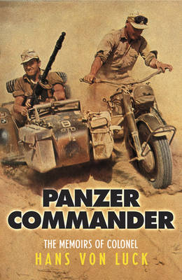 Panzer Commander: The Memoirs of Colonel Hans Von Luck - Cassell Military Paperbacks (Paperback)