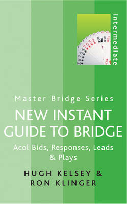 New Instant Guide to Bridge: Acol Bids, Responses, Leads and Plays - Master Bridge (Paperback)