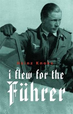 I Flew for the Fuhrer: Story of a German Airman - Cassell Military Paperbacks (Paperback)