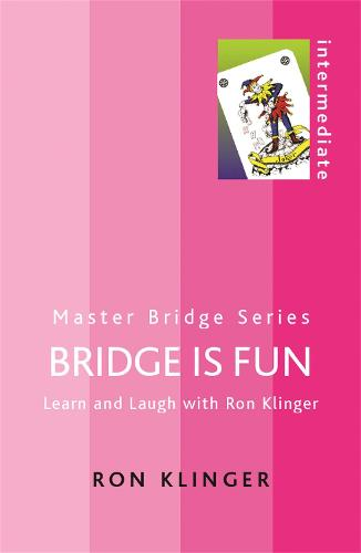 Bridge is Fun: Learn and Laugh with Ron Klinger - Master Bridge (Paperback)