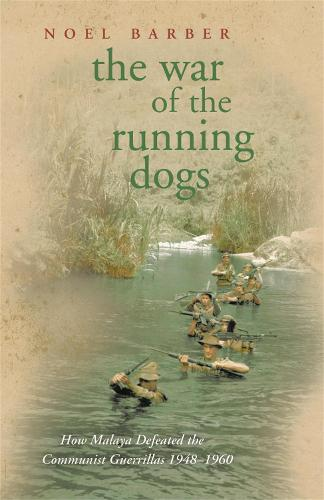 The War of the Running Dogs: Malaya 1948-1960 - Cassell Military Paperbacks (Paperback)
