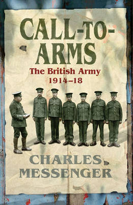 Call to Arms: The British Army 1914-18 (Paperback)