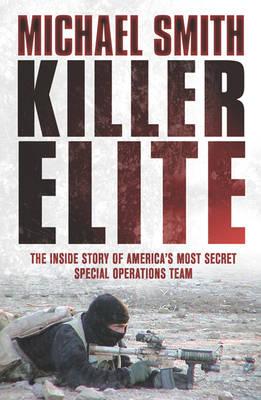 Killer Elite: Inside America's Most Secret Special Forces (Paperback)