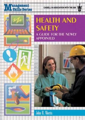 Health and Safety: A Guide for the Newly Appointed (Paperback)