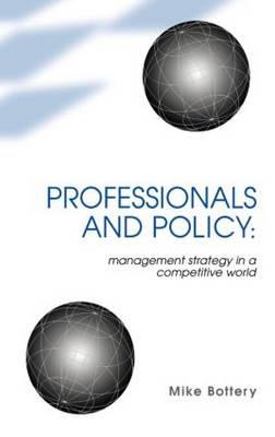 Professionals and Policy: Management Strategy in a Competitive World (Hardback)