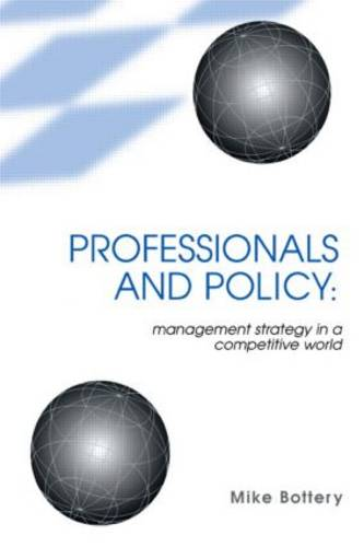 Professionals and Policy: Management Strategy in a Competitive World (Paperback)