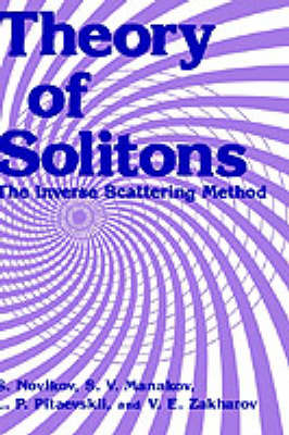 Theory of Solitons: The Inverse Scattering Method - Monographs in Contemporary Mathematics (Hardback)