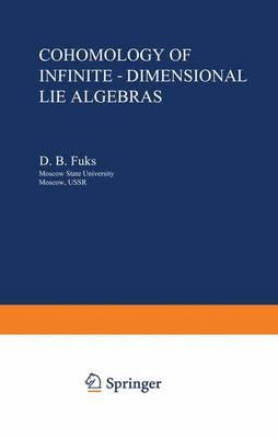 Cohomology of Infinite-Dimensional Lie Algebras: Contemporary Soviet Mathematics - Monographs in Contemporary Mathematics (Hardback)