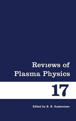 Reviews of Plasma Physics - Reviews of Plasma Physics 17 (Hardback)