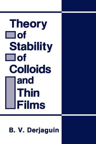 Theory of Stability of Colloids and Thin Films (Hardback)