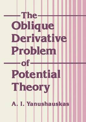 The Oblique Derivative Problem of Potential Theory - Monographs in Contemporary Mathematics (Hardback)