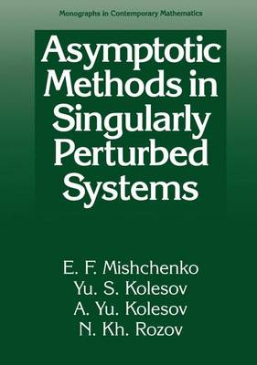 Asymptotic Methods in Singularly Perturbed Systems - Monographs in Contemporary Mathematics (Hardback)