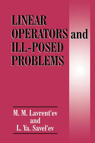 Linear Operators and Ill-Posed Problems (Hardback)
