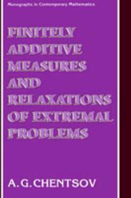 Finitely Additive Measures and Relaxations of Extremal Problems - Monographs in Contemporary Mathematics (Hardback)