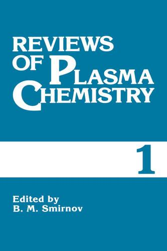 Reviews of Plasma Chemistry: Volume 1 (Hardback)