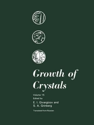 Growth of Crystals: 15: Volume 15 (Hardback)