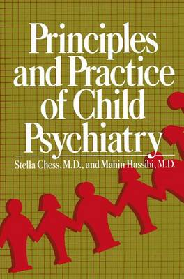 Principles and Practice of Child Psychiatry (Hardback)