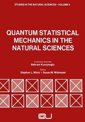Quantum Statistical Mechanics in the Natural Sciences: A Volume Dedicated to Lars Onsager on the Occasion of His Seventieth Birthday - Studies in the Natural Sciences 4 (Hardback)