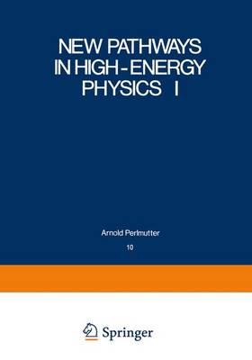 New Pathways in High-Energy Physics I: Magnetic Charge and Other Fundamental Approaches - Studies in the Natural Sciences 10 (Hardback)