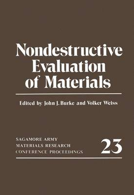 Nondestructive Evaluation of Materials: Sagamore Army Materials Research Conference Proceedings 23 - Sagamore Army Materials Research Conference Proceedings 23 (Hardback)