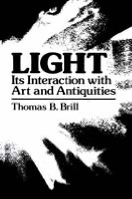 Light:Its Interaction with Art and Antiquities (Hardback)