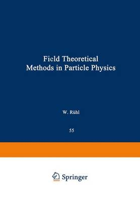 Field Theoretical Methods in Particle Physics - NATO Science Series B 55 (Hardback)