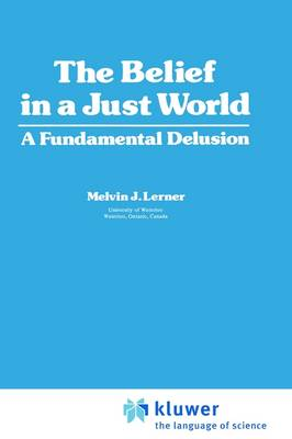 The Belief in a Just World: A Fundamental Delusion - Critical Issues in Social Justice (Hardback)
