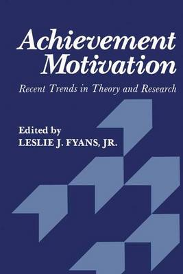 Achievement Motivation: Recent Trends in Theory and Research (Hardback)