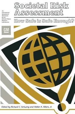 Societal Risk Assessment: How Safe is Safe Enough? (Hardback)