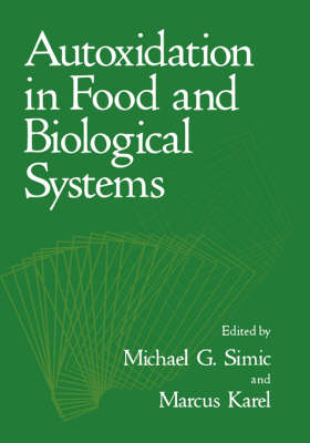 Autoxidation in Food and Biological Systems (Hardback)