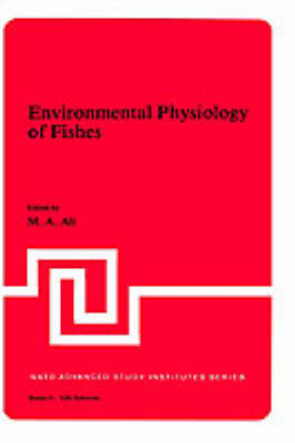 Environmental Physiology of Fishes - NATO Science Series A 35 (Hardback)
