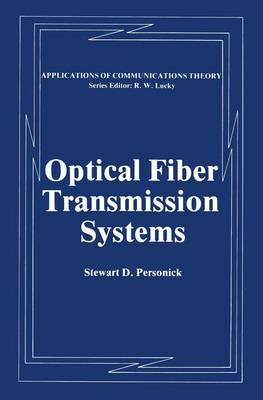 Optical Fiber Transmission Systems - Applications of Communications Theory (Hardback)