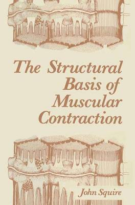 The Structural Basis of Muscular Contraction (Hardback)